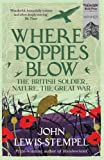 Where Poppies Blow: The British Soldier, Nature, the Great War