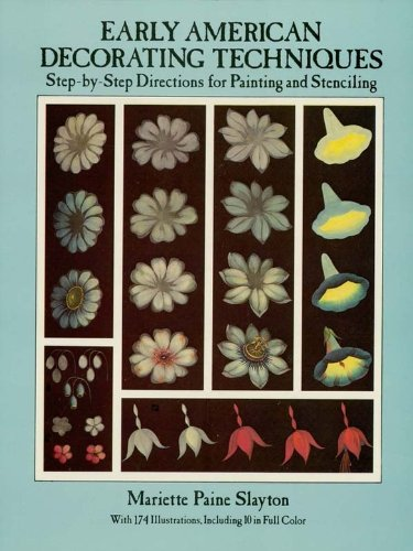 Early American Decorating Techniques: Step-by-Step Directions for Painting and Stenciling ()