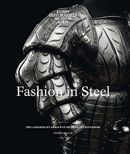 Sixteenth Century Fashions (Fashion in Steel: The Landsknecht Armour of Wilhelm von Rogendorf)