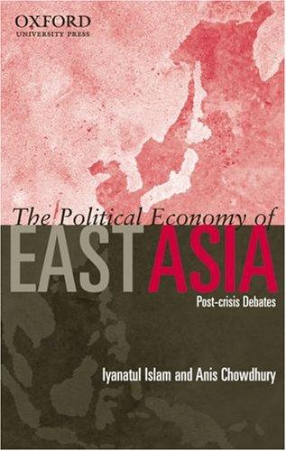The Political Economy of East Asia: Post-Crisis Debates