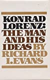 img - for Konrad Lorenz: The Man and His Ideas by Evans Richard Isadore Lorenz Konrad (1975-08-01) Hardcover book / textbook / text book