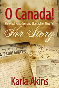 O Canada! Her Story (O Canada: Her Story Book 9) by [Akins, Karla]
