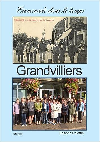 Livres gratuits à télécharger à partir de livres Google Grandvilliers promenade dans le temps 291590782X ePub