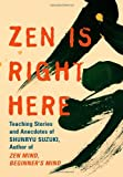Shunryu Suzuki's extraordinary gift for conveying traditional Zen teachings using ordinary language is well known to the countless readers of Zen Mind, Beginner's Mind. In Zen Is Right Here, his teachings are brought to life powerfully and directly t...