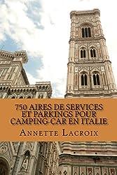 750 Aires de Services et Parkings pour Camping-car en Italie: Abruzzes, Basilicate, Calabre, Campanie, Emilie Romagne, Latium, Ligurie, Lombardie, ... Ombrie, Piemont,  Pouilles, Toscane, Venetie.