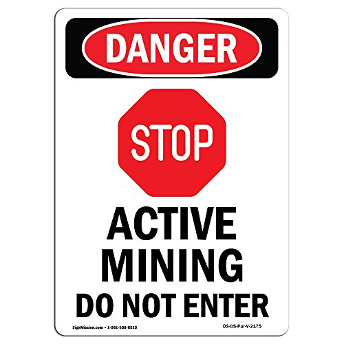 OSHA Danger Sign - Portrait Active Mining   Choose from: Aluminum, Rigid Plastic Or Vinyl Label Decal   Protect Your Business, Construction Site, Warehouse & Shop Area   Made in The USA from SignMission