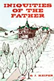 Iniquities of the Father, O. J. Keiper, 0595011128