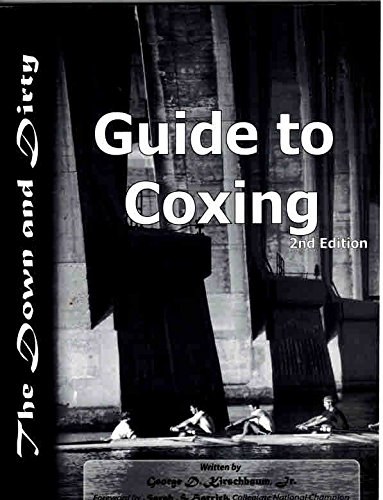 The Down and Dirty Guide to Coxing