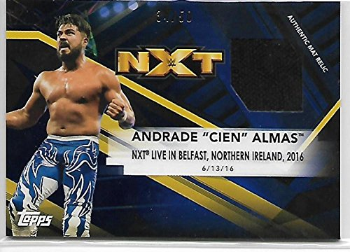 2017 Topps WWE NXT Mat Relics Blue #MRAA Andrade Cien Almas NM-MT MEM 34/50 /NXT Live in Belfast, Northern Ireland, 2016 from WWE NXT