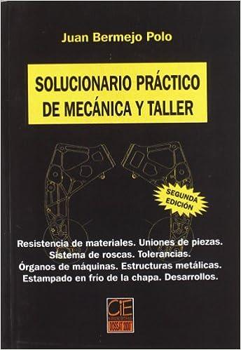 SOLUCIONARIO PRACTICO MECANICA Y TALLER: Amazon.es: BERMEJO POLO ...