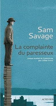 La complainte du paresseux par Sam Savage