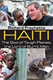 img - for Haiti: The God of Tough Places, the Lord of Burnt Men by Richard Frechette (2010-02-02) book / textbook / text book