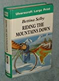 Riding the Mountains Down, Bettina Selby, 0708913695