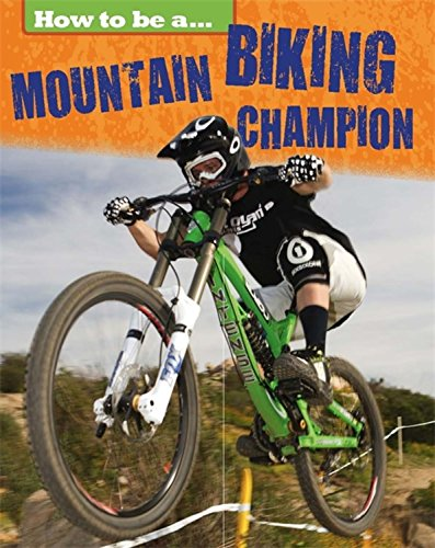 How To Be a Champion: Mountain Biking Champion ebook