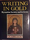 img - for Writing in Gold: Byzantine Society and its Icons book / textbook / text book