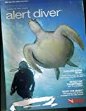 img - for ALERT DIVER. MAY JUNE 2007. DAN. SHALLOW WATER DIVING; EXPEDITION: THE BRITANNIC; READY FOR DIVING. SINGLE ISSUE MAGAZINE. book / textbook / text book