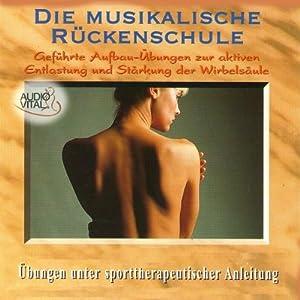 Rückenschule: Die Musikalische Rückenschule Hörbuch