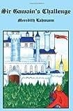 Sir Gawain's Challenge, Meredith Lahmann, 1418477206