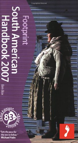 Footprint South American Handbook 2007: 83rd Edition (Footprint Handbooks)