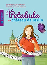 Petaluda au château de Berlin 5 par Sophie-Luce Morin