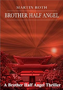 Brother Half Angel (A Brother Half Angel Thriller Book 1) by [Roth, Martin]
