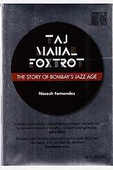 Taj Mahal Foxtrot: The Story of Bombay's Jazz Age Hardcover