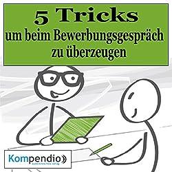 5 Tricks, um beim Bewerbungsgespräch zu überzeugen