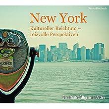 New York: Kultureller Reichtum - reizvolle Perspektiven Hörbuch von  div. Gesprochen von: Markus Kästle, Olaf Pessler