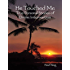 He Touched Me: True Personal Stories of Divine Intervention