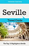 Seville Travel Guide: The Top 10 Highlights in Seville (Globetrotter Guide Books)