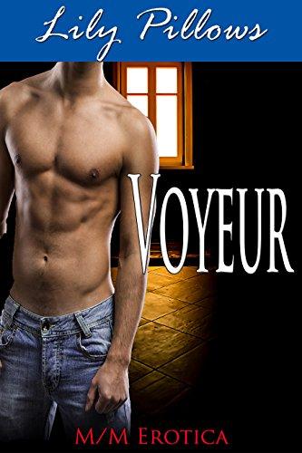 Voyeur: M/M Erotica (Adam's Path Book 1)