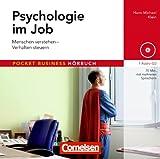 Psychologie im Job: Menschen verstehen - Verhalten steuern