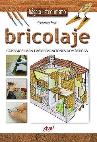 Bricolaje - Consejos para las reparaciones domésticas (Spanish Edition) por [Poggi, Francesco]