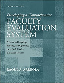 Developing a Comprehensive Faculty Evaluation System: A Guide to Designing, Building, and Operating Large-Scale Faculty Evaluation Systems
