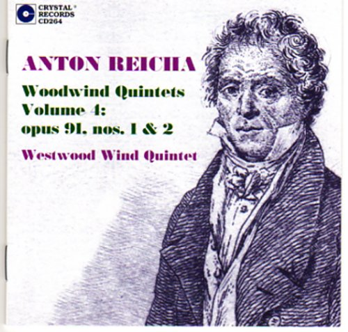 Anton Reicha: Woodwind Quintets Vol. 4: opus 91, nos. 1 & 2
