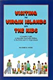 Visiting the Virgin Islands with the Kids, Richard B. Myers, 096399056X