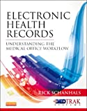 Electronic Health Records: Understanding the Medical Office Workflow, Schanhals, Rick, 1455750220
