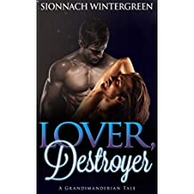 Lover, Destroyer: A Grandimanderian Tale