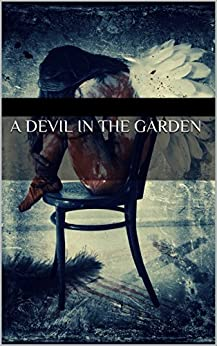 A Devil In The Garden by [Robinson, John]