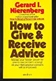 How to Give and Receive Advice, Gerard I. Nierenberg, 0671802046