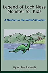 Legend of Loch Ness Monster for Kids: A Mystery in the United Kingdom