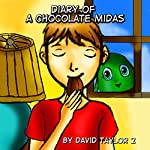 Diary of a Chocolate Midas | David Taylor 2