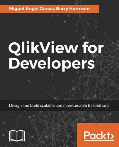 Download QlikView for Developers: Design and build scalable and maintainable BI solutions pdf