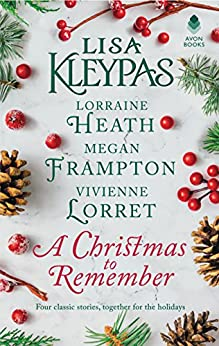 A Christmas to Remember: An Anthology by [Kleypas, Lisa, Heath, Lorraine, Frampton, Megan, Lorret, Vivienne]