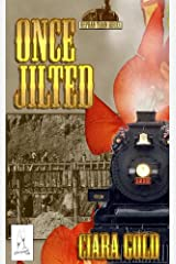 Once Jilted (Orphan Train Book 4) Kindle Edition