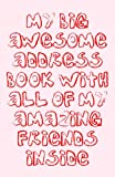 My Big Awesome Address Book with All of My Amazing Friends Inside, Trikk Media, 1479297550