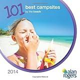 101 Best Campsites by the Beach 2014 (Alan Rogers 101 Best Campsites)