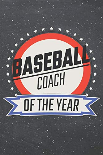 Baseball Coach Of The Year: Baseball Notebook, Planner or Journal | Size 6 x 9 | 110 Lined Pages | Office Equipment, Supplies |Funny Baseball Gift Idea for Christmas or Birthday