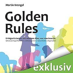 Golden Rules - Erfolgreich lernen und arbeiten