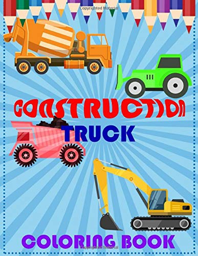 Construction Truck Coloring Book Toddlers Coloring Pages With Dump Trucks Diggers Cranes Tractors And More Preschool Learning Colors Activity Book For Kids Ages 2 4 4 8 Coloring Zhen 9781710160352 Amazon Com Books
